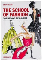 Assouline The School of Fashion: 30 Parsons Designers