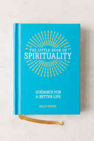 Urban Outfitters The Little Book Of Spirituality: Guidance For A Better Life By Gilly Pickup