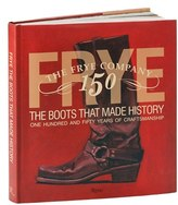 Frye 'Frye: The Boots That Made History' 150th Anniversary Book