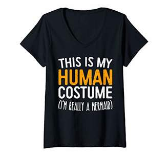 Womens This Is My Human Costume I'm Really A Mermaid T-Shirt V-Neck T-Shirt