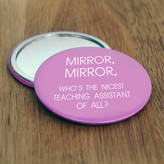 Loud Duck Design Mirror, Mirror Teaching Assistant Gift Compact
