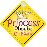 mybabyonboard UK Princess Phoebe On Board Girl Car Sign Child/Baby Gift/Present 002
