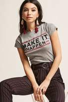 Forever 21 Make It Happen Graphic Tee