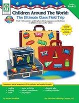 CARSON DELLOSA KE-804022 CHILDREN AROUND THE WORLD THE ULTI mate Class Field Trip