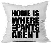 Oh! Oh, Susannah Home Is Where The Pants Aren't 18x18 Inch Throw Pillow Cover