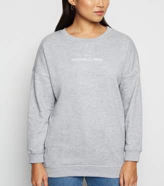 New Look Petite Nothing To Wear Slogan Sweatshirt