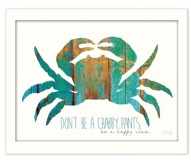 "Trendy Décor 4U Don't be a Crabby Pants By Marla Rae, Printed Wall Art, Ready to hang, White Frame, 18"" x 14"""