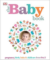Penguin Random House The Baby Book: Pregnancy, Birth, Baby & Childcare From 0 To 3