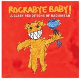 Rockabye Baby Music Lullaby Renditions Of Radiohead