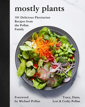 Tracy Pollan Mostly Plants: 101 Delicious Flexitarian Recipes From The Pollan Family
