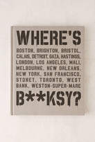 Urban Outfitters Where's Banksy?: Banksy's Greatest Works In Context By Xavier Tapies