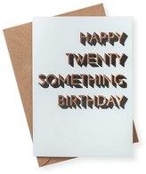 Oliver Bonas Happy Twenty Something Birthday Card