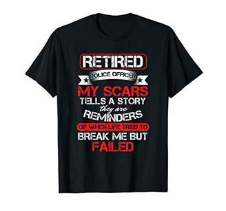 story. Retired Police Officer My Scars Tell T-Shirt