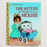 Cost Plus World Market The Kitten Who Thought He Was a Mouse, a Little Golden Book