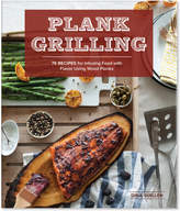Sur La Table The Plank Grilling Cookbook: Infuse Food with More Flavor Using Wood Planks