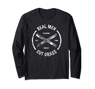 Real Men Cut Grass Lawn Mower Blades Long Sleeve T-Shirt