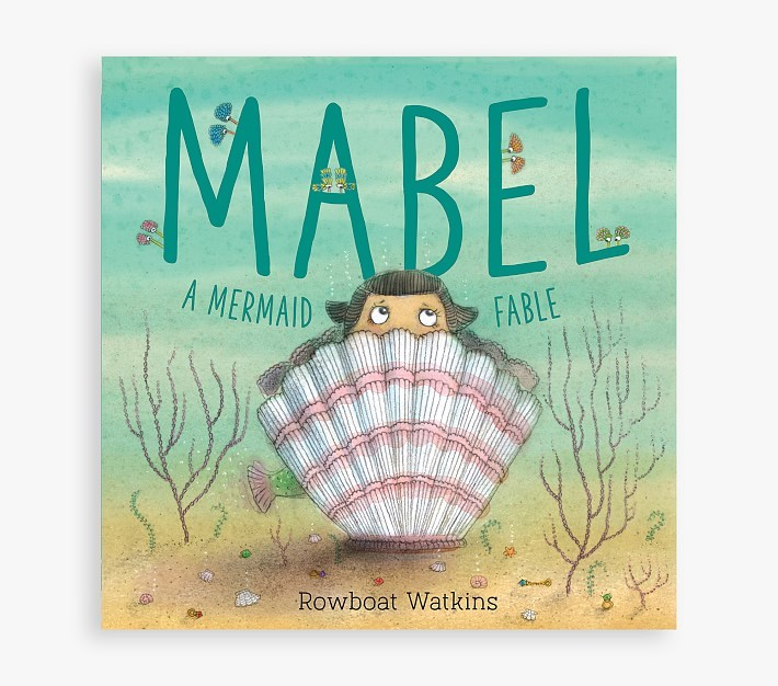 Pottery Barn Kids Mabel: A Mermaid Fable Book