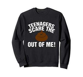 Teenagers Scare The Poop Out Of Me Funny Old People Humor Sweatshirt