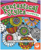 Fantastical Styles: Flowers Coloring Book
