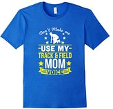 Don't Make Me Use Track and Field Mom Voice T-Shirt