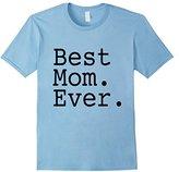 Best Mom Ever T Shirt World's Best Mom T-Shirt