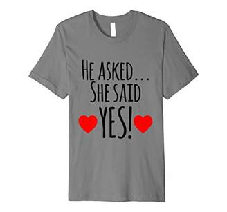 IDEA Lovely Funny He Asked She Said Yes Married Gift Premium T-Shirt