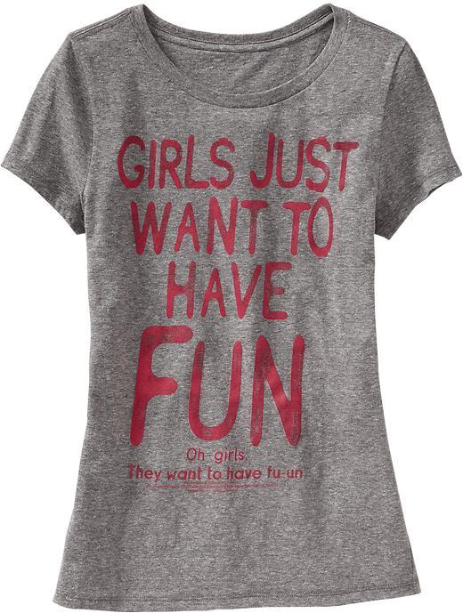 "Old Navy Women's ""Girls Just Want to Have Fun©"" Tees"