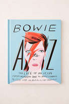 Urban Outfitters Bowie A-Z: The Life Of An Icon From Aladdin Sane To Ziggy Stardust By Steve Wide