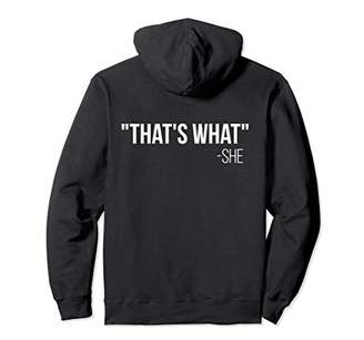 That's What She Said Back Design Hoodie Pullover Hoodie