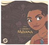 Story of Moana : A Tale of Courage and Adventure: Library Edition (Unabridged) (CD/Spoken Word) (Kari