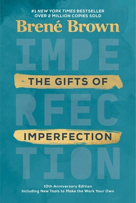 Brené Brown The Gifts Of Imperfection: 10th Anniversary Edition: Including A New Creative Journaling Guide