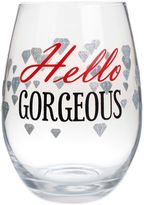 """Bed Bath & Beyond """"Hello Gorgeous"""" Stemless Wine Glass"""