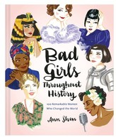 Chronicle Books Bad Girls Throughout History Book