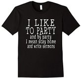 I Like to Party Funny Pastor Preacher T-shirt