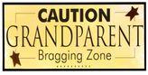 The Grandparent Gift Co Caution Grandparent Bragging Zone Wall Plaque