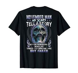 story. Mens November Man My Scars Tell A They Are Reminders T-Shirt