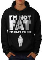 I'm Not Fat Easy See Funny Joke Men NEW XXL Hoodie | Wellcoda