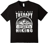 Women's Hiking T Shirt I DON'T NEED THERAPY I JUST NEED TO GO HIKING Medium