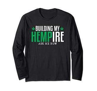 Building My Hempire-Hemp CBD Cannabis Gift For Men Women Long Sleeve T-Shirt