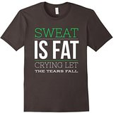Women's Sweat Is Fat Crying T Shirt Let The Tears Fall Tee Small