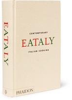 Phaidon Eataly: Contemporary Italian Cooking Hardcover Book - White