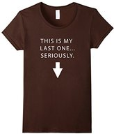Women's This Is My Last One Maternity T Shirt Funny Pregnancy Shirt XL