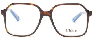 Chloé Willow Oversized Square Acetate Glasses - Tortoiseshell