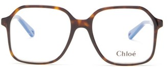 Chloé Willow Oversized Square Acetate Glasses - Womens - Tortoiseshell