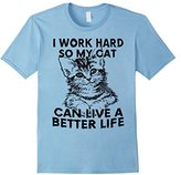 I Word Hard So My Cat Can Live A Better Life - Cat T-shirt