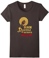 Womens Black Queens Are Born In August - Birthday T-Shirt