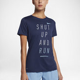 "Nike Dry ""Shut Up And Run"" Women's Running T-Shirt"
