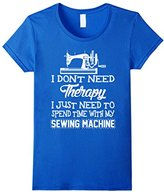 Women's I Just Need To Spend Time With My Sewing Machine T-Shirt Medium