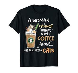 A Woman Cannot Survive On Coffee Alone She Also Needs Cats