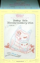 Chronicle Books Baby Bib Embroidery Kit: Tools and Techniques for Utterly Adorable Projects